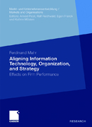 Aligning Information Technology, Organization, and Strategy